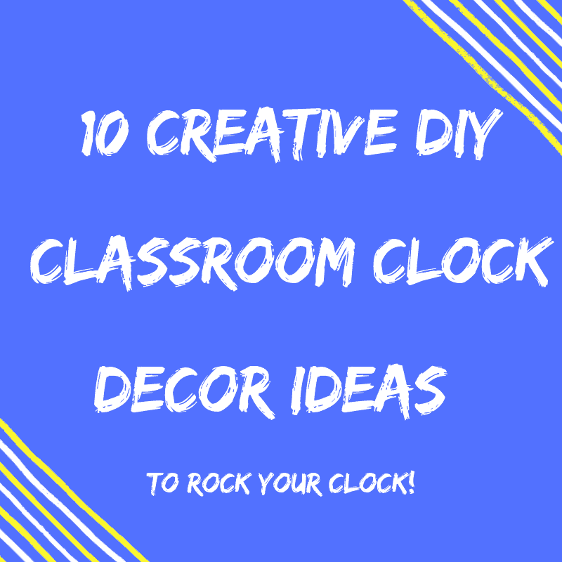 DIY Classroom Clock Decor ideas