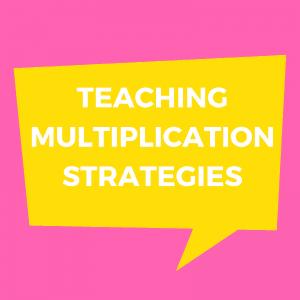 Teaching Multiplication Strategies