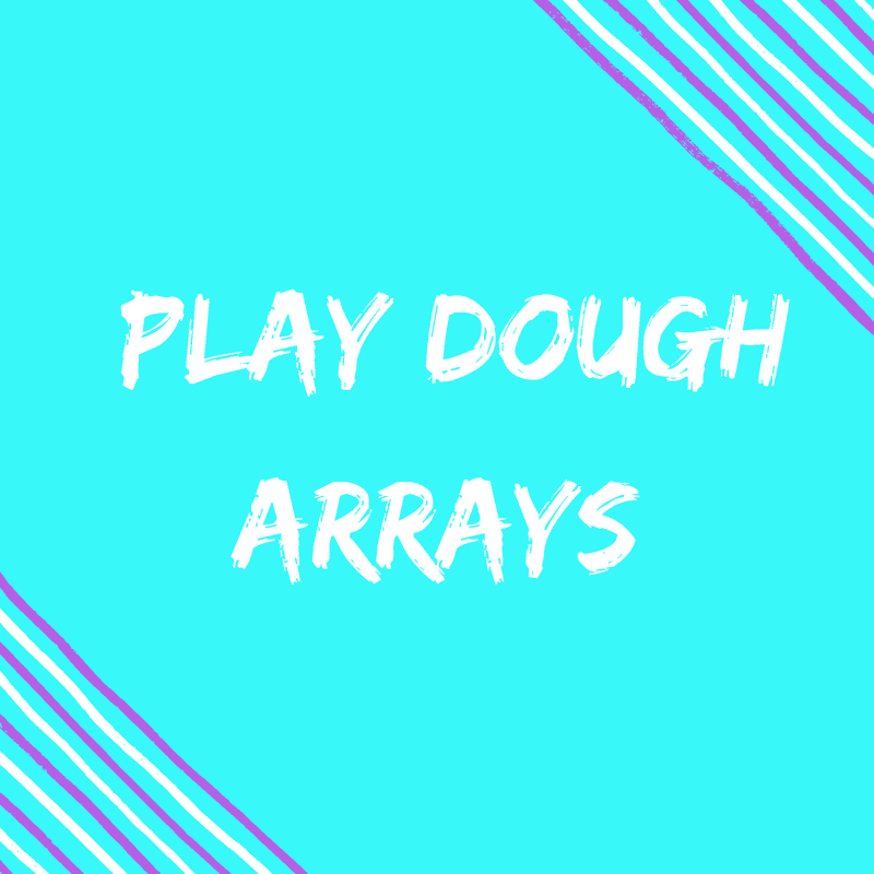 Play dough arrays