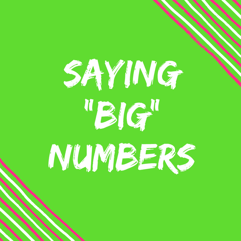 Saying Big Numbers