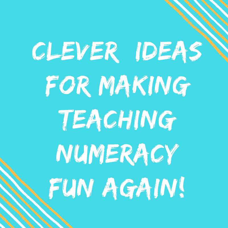 Clever Ideas For Making Teaching Numeracy Fun Again!