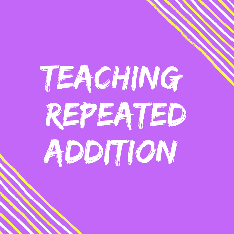 Teaching repeated addition strategies