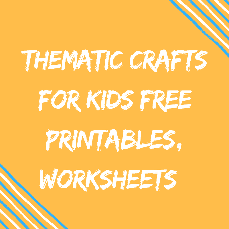 Thematic Crafts For Kids & The Classroom