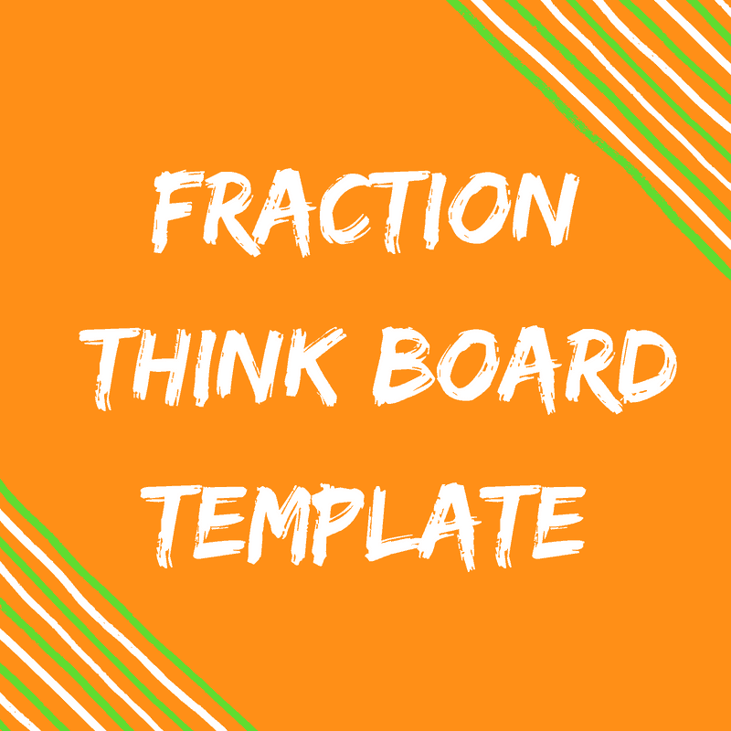 fraction think board template